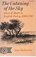 The Untuning of the Sky: Ideas of Music in English Poetry 1500-1700