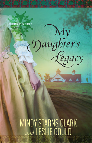My Daughter's Legacy (Cousins of the Dove #3)