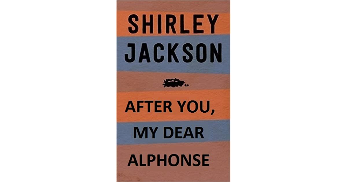annotation of after you my dear alphonse If you watch my son closely you'll see him exhibit definite dolphin-like behaviors—like he'll turn his head sideways to give you his full attention, the way dolphins, with their 180-degree vision, will do.