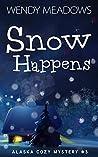 Snow Happens (Alaska #3)