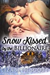 Snow Kissed by the Billionaire (Kissed #1)