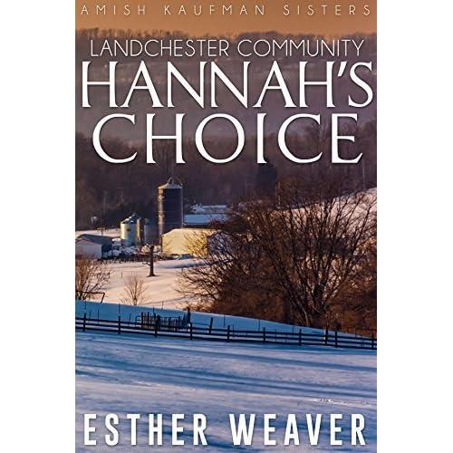 Hannahs Choice Amish Romance By Esther Weaver