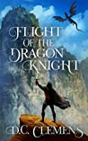 Flight of the Dragon Knight (The Dragon Knight, #3)