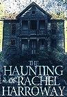 The Haunting of Rachel Harroway: The Beginning (The Haunting of Rachel Harroway #0)