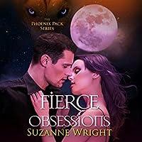 Fierce Obsessions (The Phoenix Pack, #6)