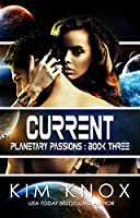 Current (Planetary Passions Book 3)