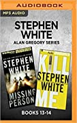 Stephen White Alan Gregory Series: Books 13-14: Missing Persons Kill Me