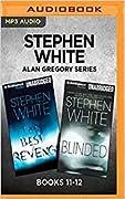 Stephen White Alan Gregory Series: Books 11-12: The Best Revenge Blinded