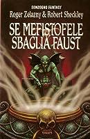 Se Mefistofele sbaglia Faust