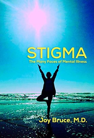 STIGMA: The Many Faces of Mental Illness