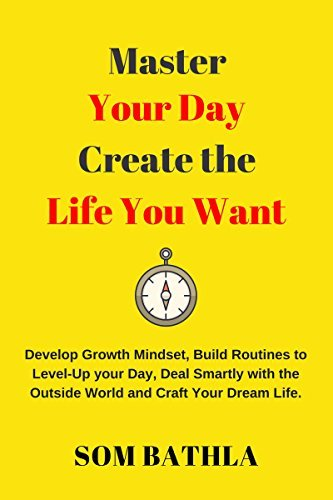 Master-Your-Day-Design-your-Life-Develop-Growth-Mindset-Build-Routines-To-Level-Up-Your-Day-Deal-Smartly-With-Outside