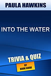 Into the Water: A Novel by Paula Hawkins | Trivia/Quiz
