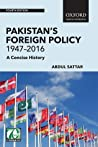 Pakistan's Foreign Policy 1947–2016: A Concise History