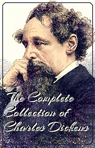 The Complete Collection of Charles Dickens (Annotated):
