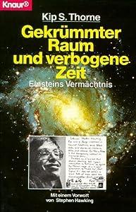 Gekrümmter Raum und verbogene Zeit : Einsteins Vermächtnis.