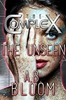 The Unseen (The Complex Book 0)