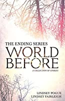 World Before: A Collection of Stories (The Ending Series, #5)