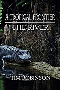 A Tropical Frontier: The River