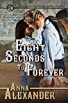 Eight Seconds to Forever