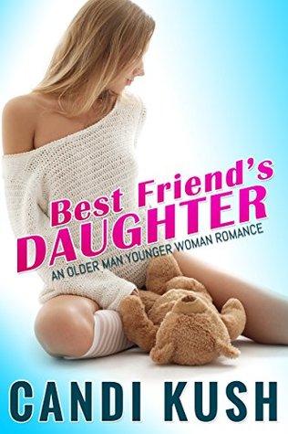 Best Friend's Daughter: An Older Man Younger Woman Romance
