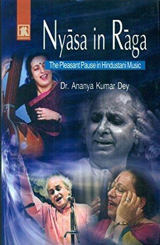 Nyasa in Raga: The Pleasent Pause in Hindustani Music Ananya Kumar Dey