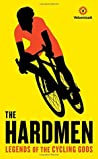 The Hardmen: Legends of the Cycling Gods