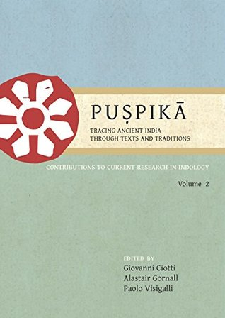 Puspika: Tracing Ancient India Through Texts and Traditions: 2 (Contributions to Current Research in Indology)
