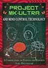 Project MK-Ultra and Mind Control Technology: Project MK-Ultra and Mind Control Technology