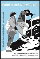 Příběh Mount Everestu (Strhující příběh britských expedic z pohledu roku 1926)