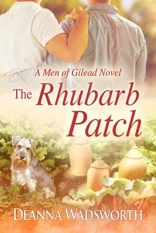The Rhubarb Patch (Men of Gilead, #1)