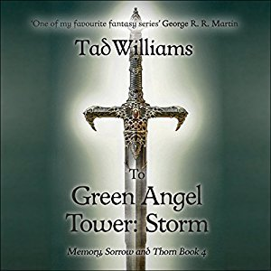 To Green Angel Tower, Part 2: Storm (Memory, Sorrow, and Thorn, #3; Part 2) Audiobook