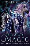 Black Magic (Wolf and Unicorn Book 3)