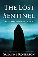 The Lost Sentinel (Silent Sea Chronicles #1)