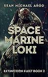 Space Marine Loki (Extinction Fleet #2)