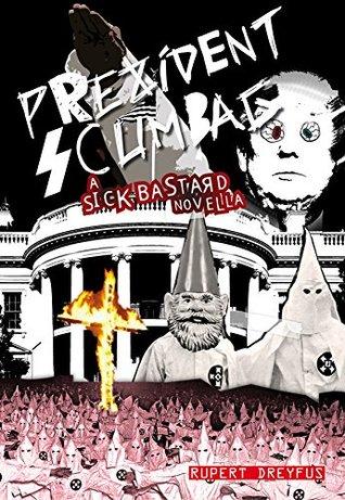 Prezident Scumbag! by Rupert Dreyfus