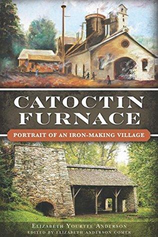 Catoctin Furnace: Portrait of an Iron Making Village (Landmarks)