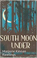 South Moon Under : (Illustrated)