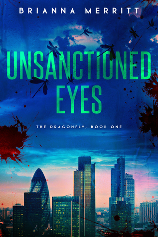 Unsanctioned Eyes (The Dragonfly, #1)