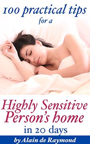 100 practical tips for a Highly Sensitive Persons' home in 20 days