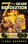 7th Grade Revolution by Liana Gardner