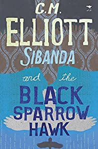 Sibanda and the Black Sparrowhawk (Sibanda Series)