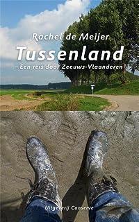 Tussenland - Een reis door Zeeuws-Vlaanderen
