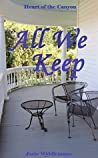 All We Keep (Heart Of The Canyon Book 1)
