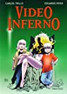 Video Inferno by Carlos Trillo