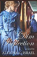 A Dim Reflection (A Light for Christ Collection #2)