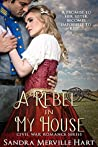 A Rebel in My House (Civil War Romance #2)