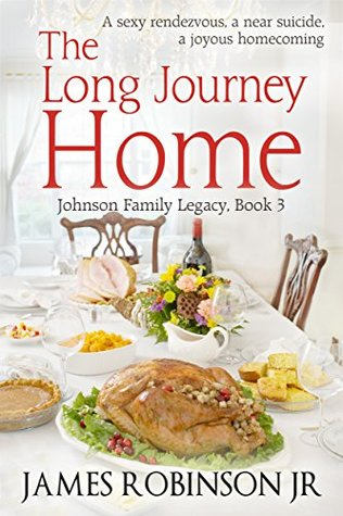 The Long Journey Home (Johnson Family Legacy Book 3)