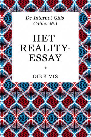 Het reality-essay by Dirk Vis