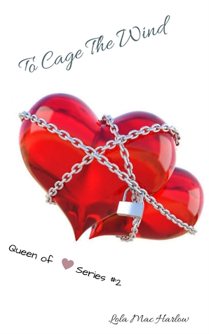 To Cage The Wind (Queen of Hearts Series #2)