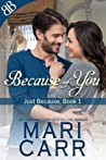 Because of You (Just Because, #1)